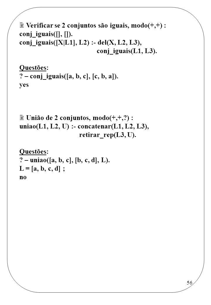 Verificar se 2 conjuntos são iguais, modo(+,+) :