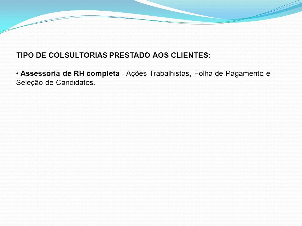 TIPO DE COLSULTORIAS PRESTADO AOS CLIENTES: