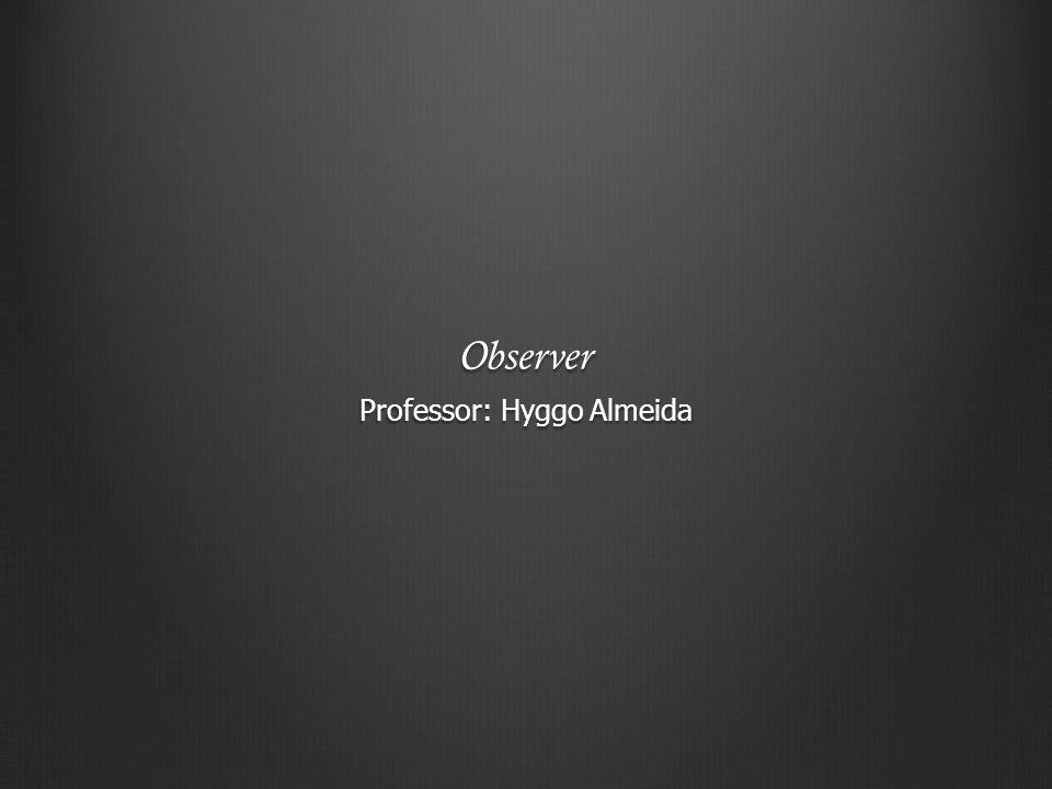 Professor: Hyggo Almeida