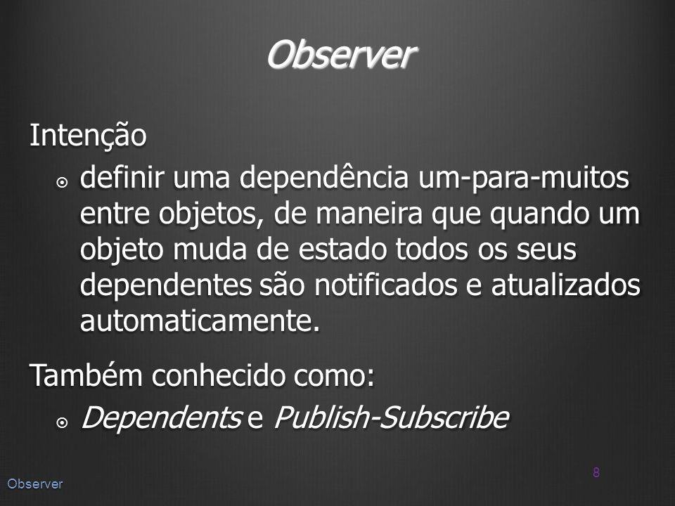 Observer Intenção.