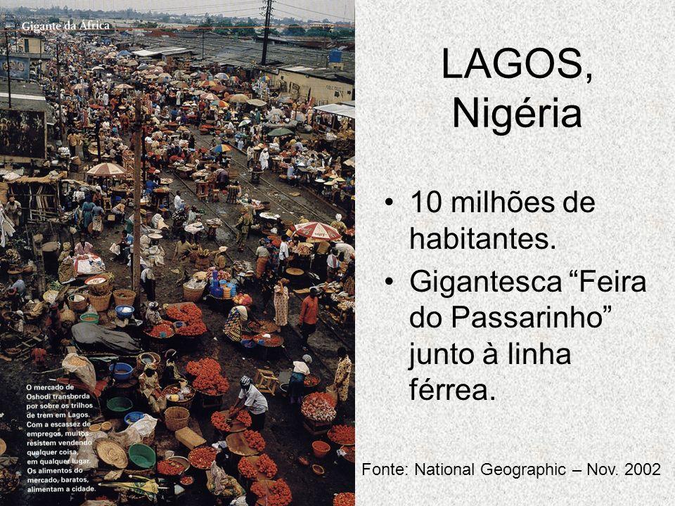 LAGOS, Nigéria 10 milhões de habitantes.