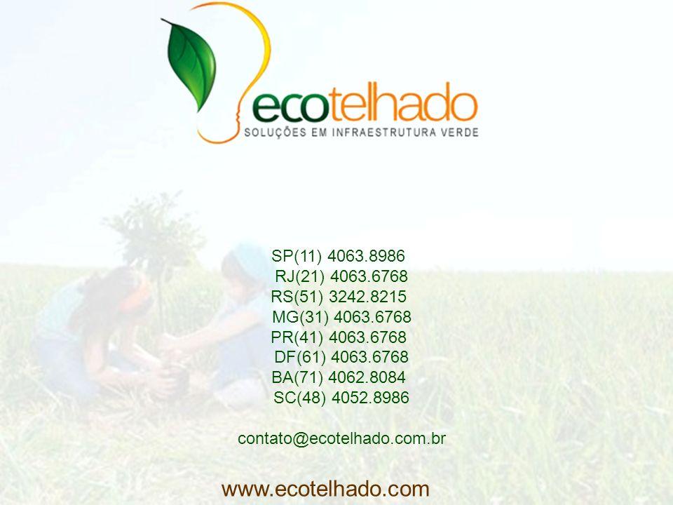 www.ecotelhado.com SP(11) 4063.8986 RJ(21) 4063.6768 RS(51) 3242.8215