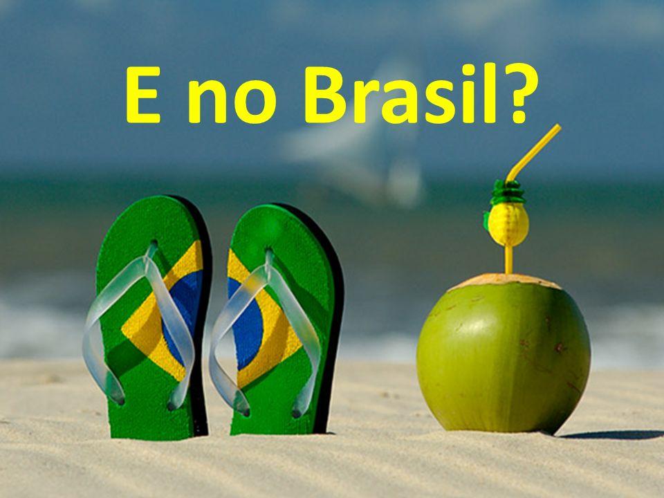 E no Brasil