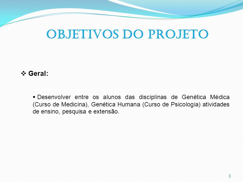 Objetivos do projeto Geral: