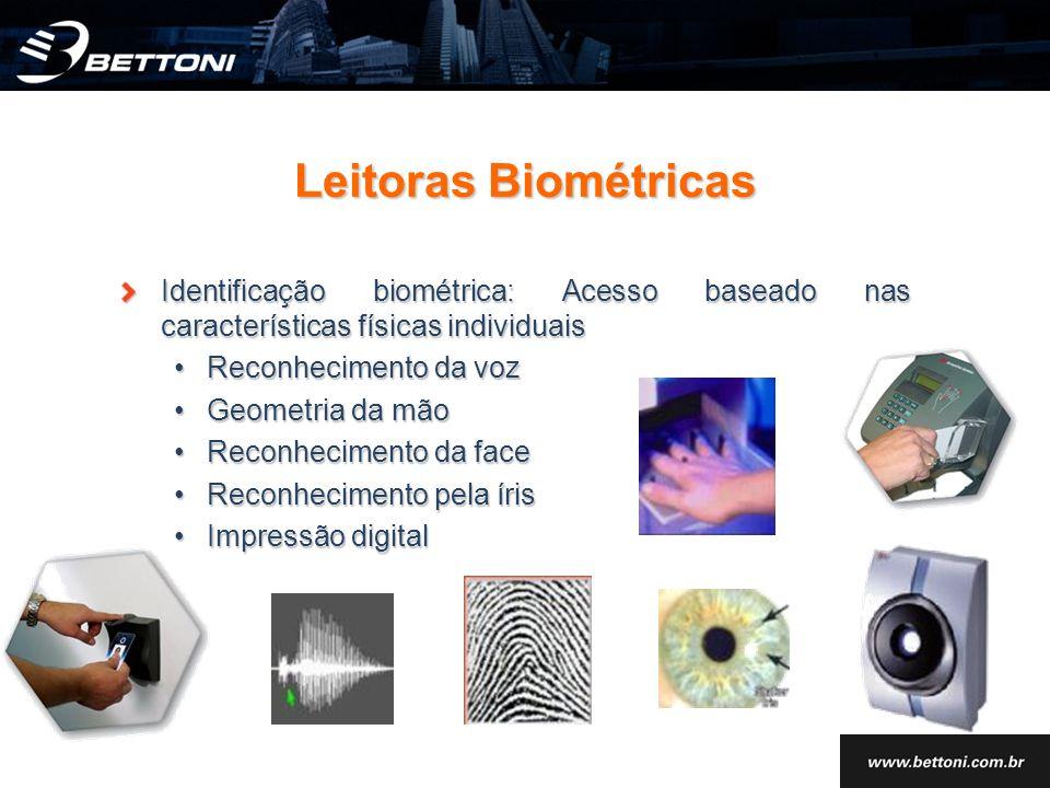 Leitoras Biométricas Identificação biométrica: Acesso baseado nas características físicas individuais.