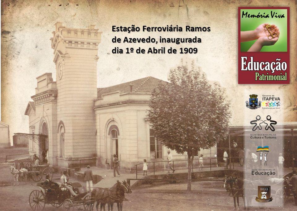 Memória Viva Estação Ferroviária Ramos de Azevedo, inaugurada dia 1º de Abril de 1909