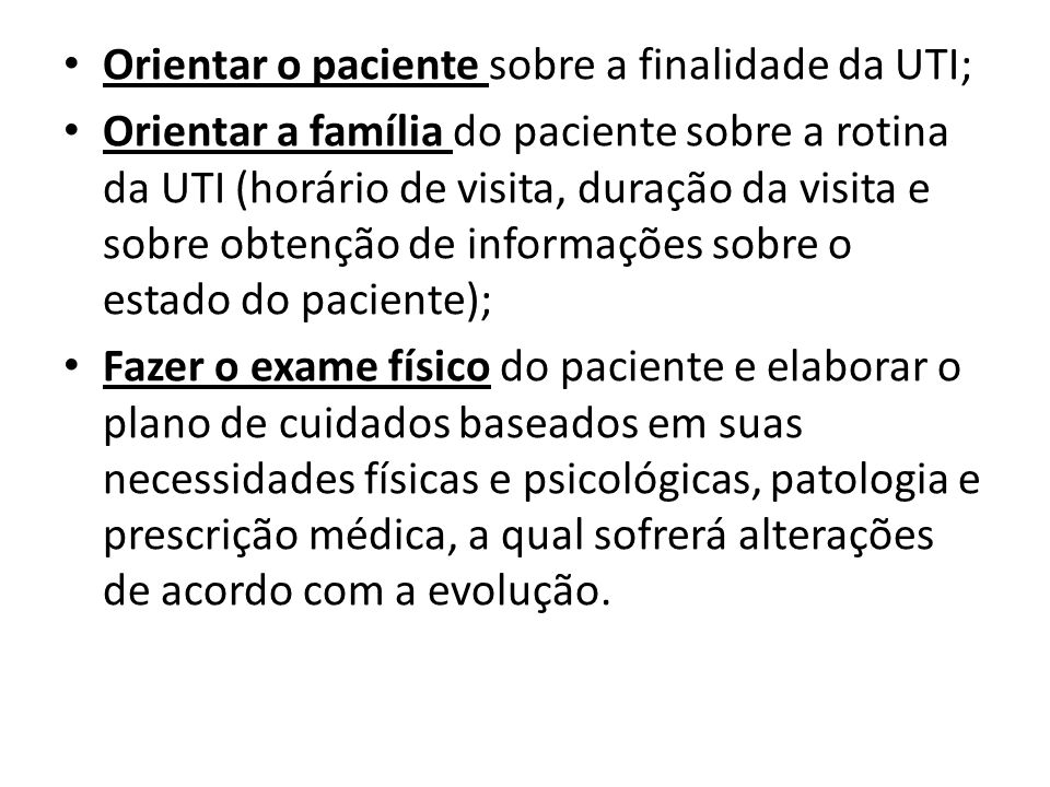 Orientar o paciente sobre a finalidade da UTI;