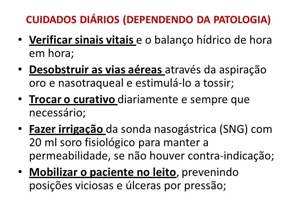 CUIDADOS DIÁRIOS (DEPENDENDO DA PATOLOGIA)