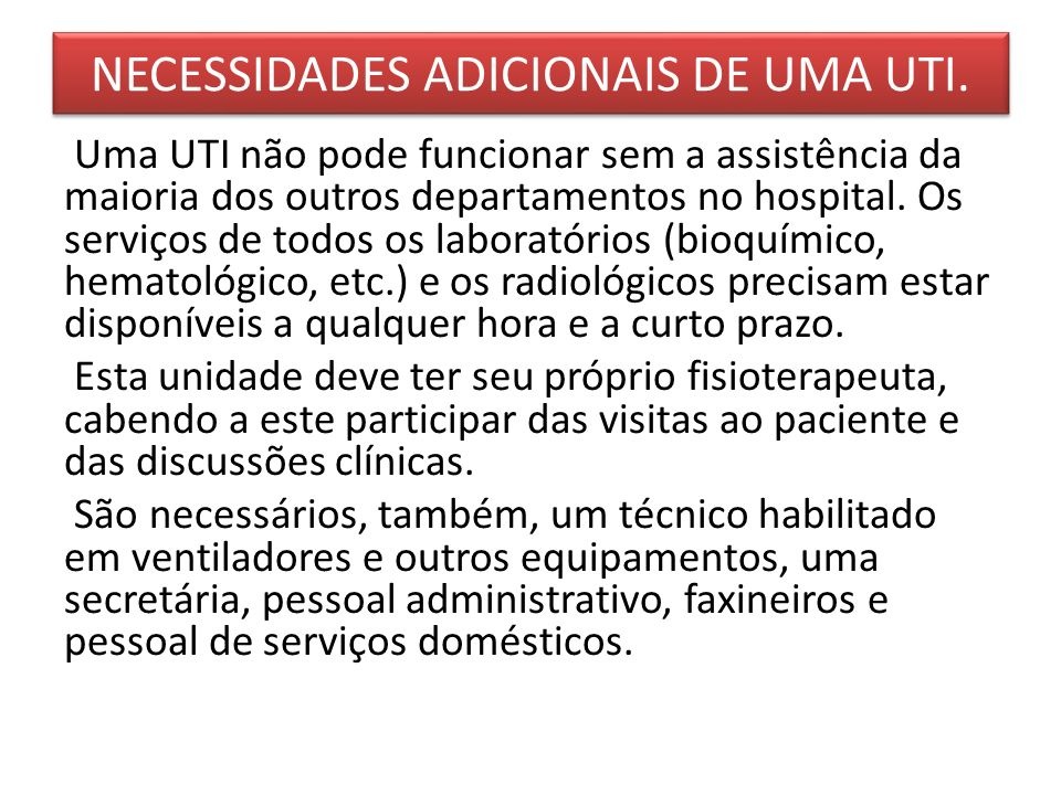 NECESSIDADES ADICIONAIS DE UMA UTI.