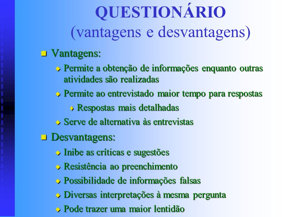 QUESTIONÁRIO (vantagens e desvantagens)