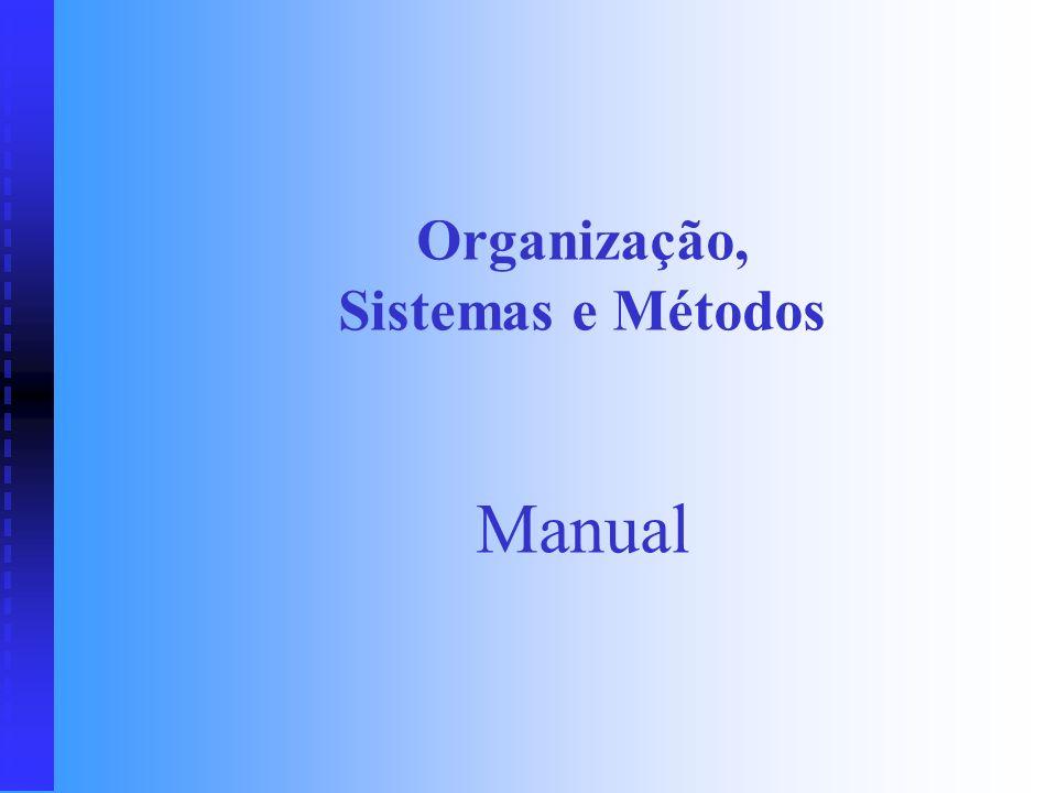 Organização, Sistemas e Métodos Manual