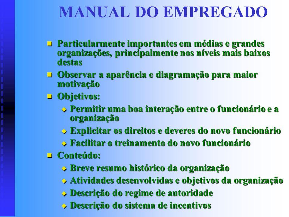 MANUAL DO EMPREGADO Particularmente importantes em médias e grandes organizações, principalmente nos níveis mais baixos destas.