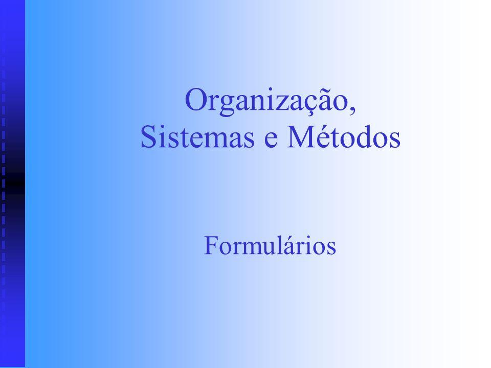Organização, Sistemas e Métodos Formulários
