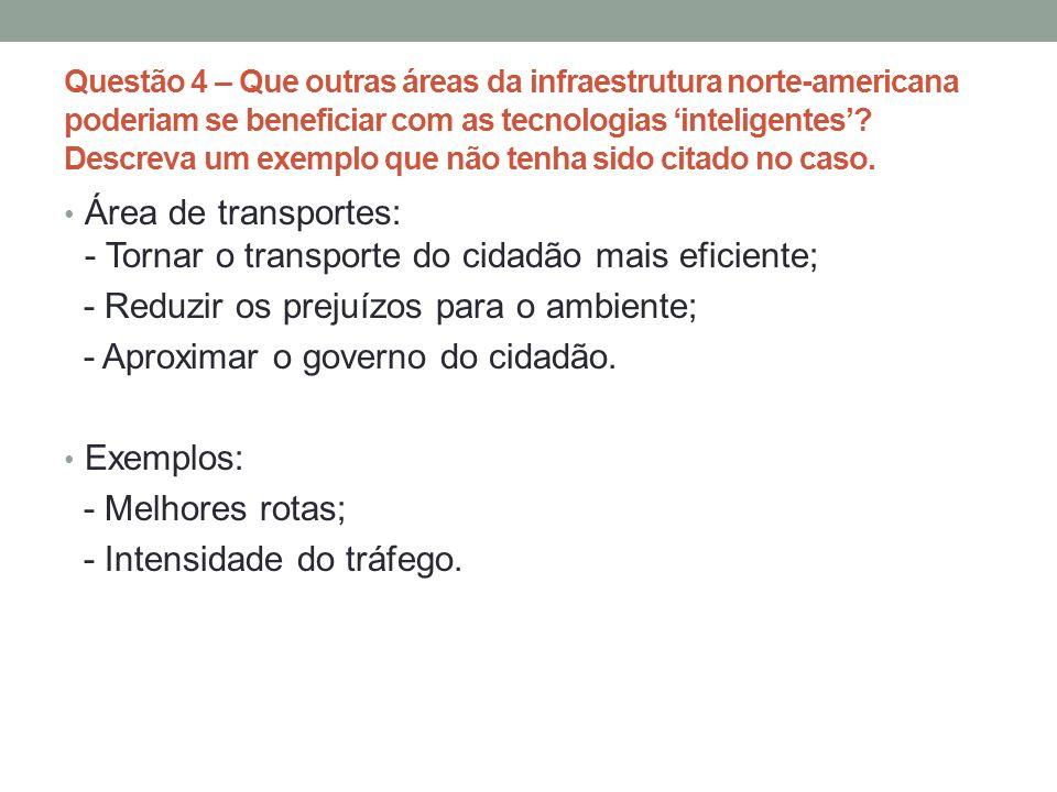 Área de transportes: - Tornar o transporte do cidadão mais eficiente;