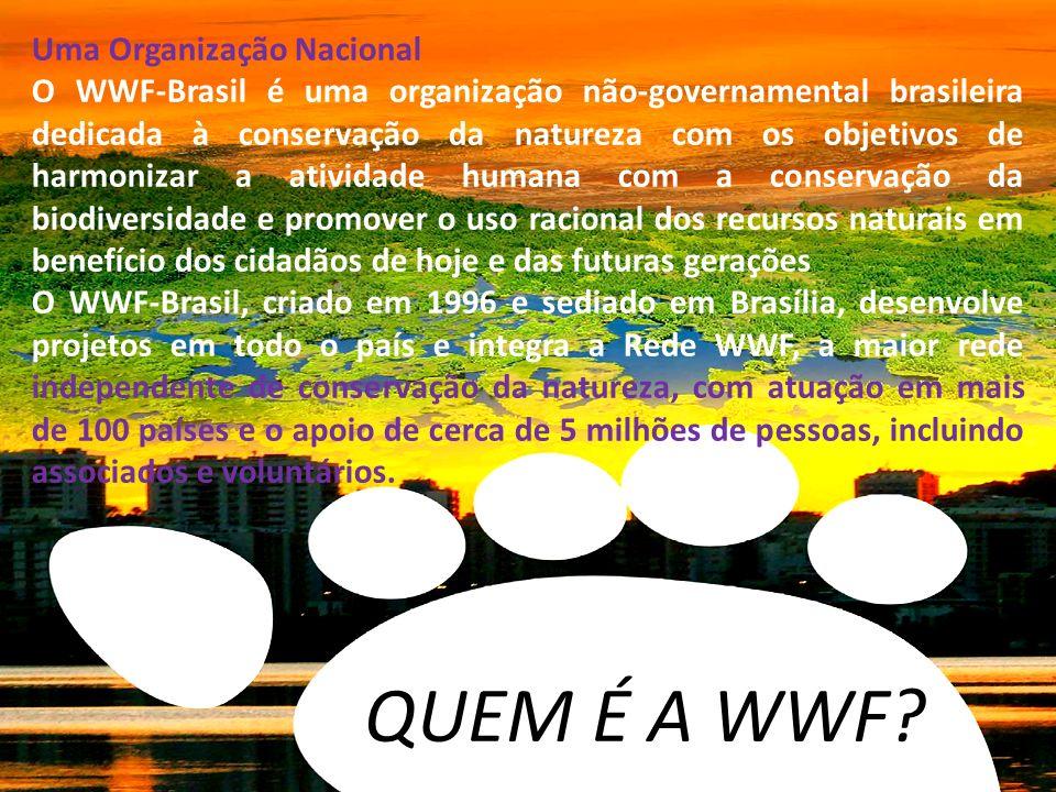 QUEM É A WWF Uma Organização Nacional