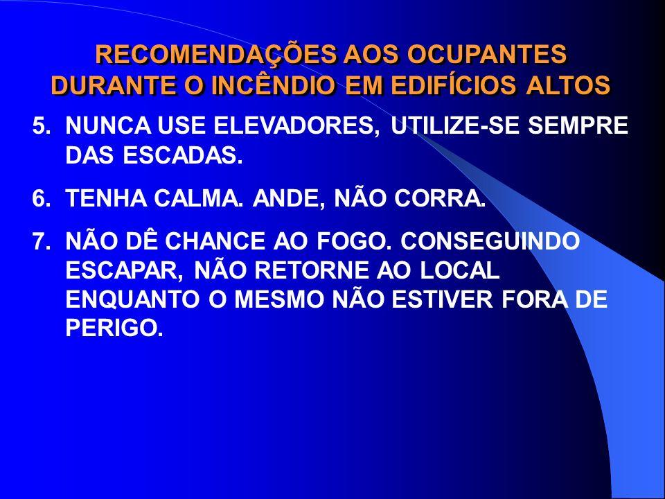 RECOMENDAÇÕES AOS OCUPANTES DURANTE O INCÊNDIO EM EDIFÍCIOS ALTOS