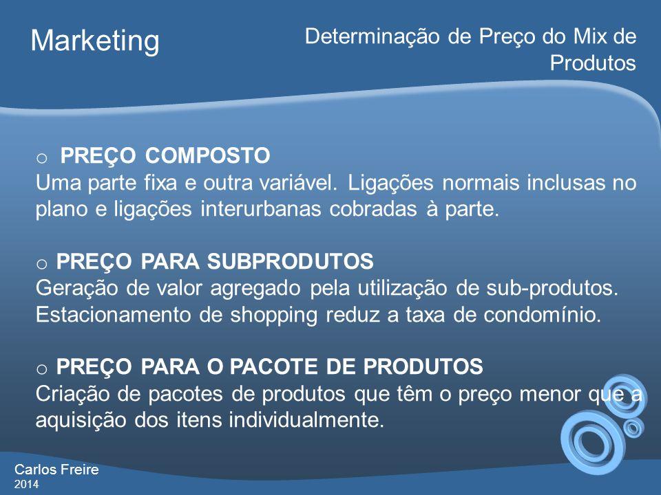 Marketing Determinação de Preço do Mix de Produtos PREÇO COMPOSTO