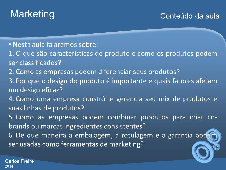 Marketing Conteúdo da aula Nesta aula falaremos sobre: