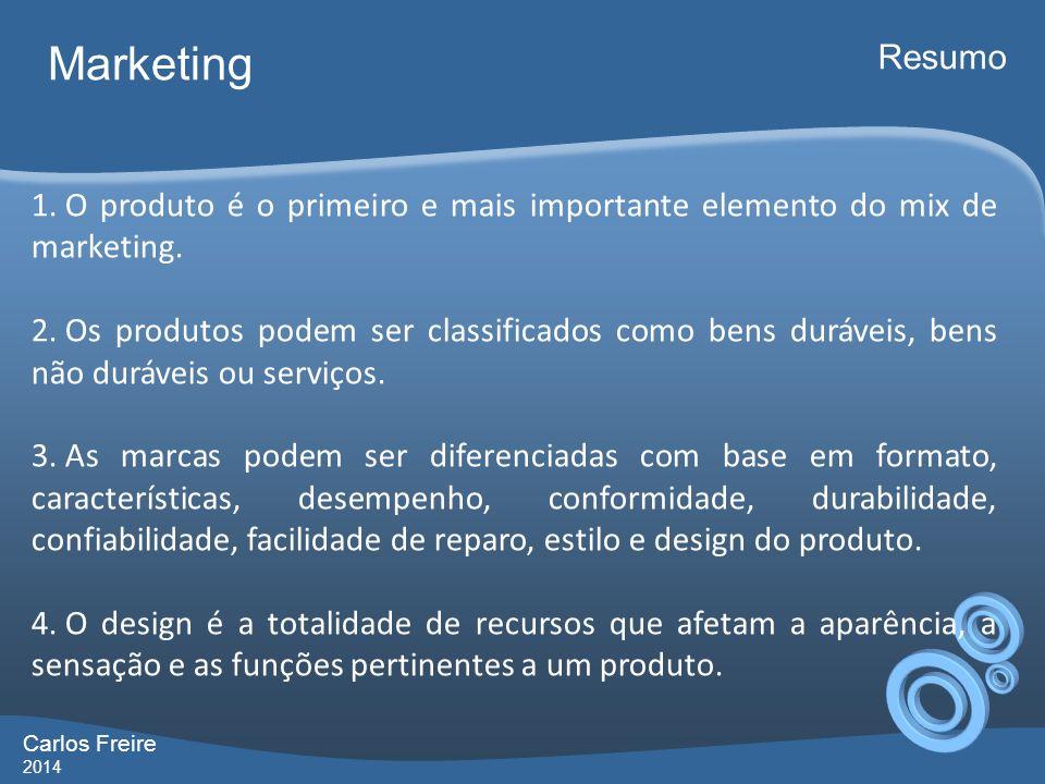Marketing Resumo. O produto é o primeiro e mais importante elemento do mix de marketing.