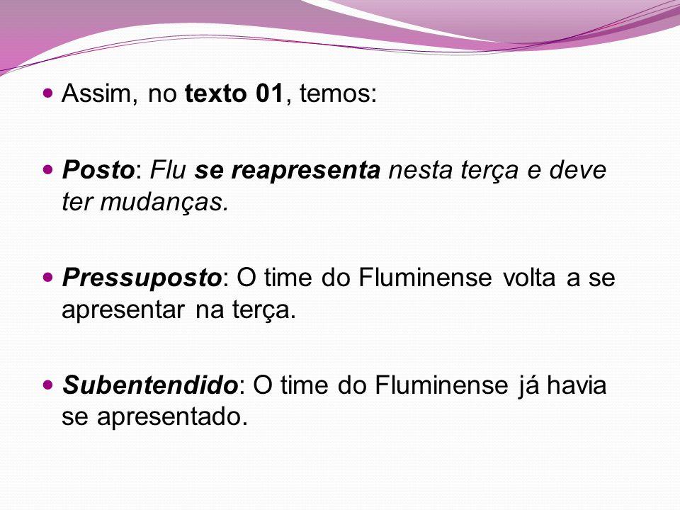 Assim, no texto 01, temos: Posto: Flu se reapresenta nesta terça e deve ter mudanças.