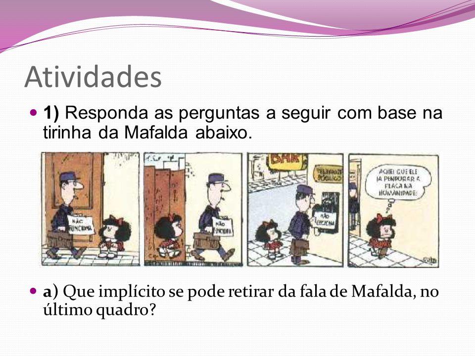 Atividades 1) Responda as perguntas a seguir com base na tirinha da Mafalda abaixo.