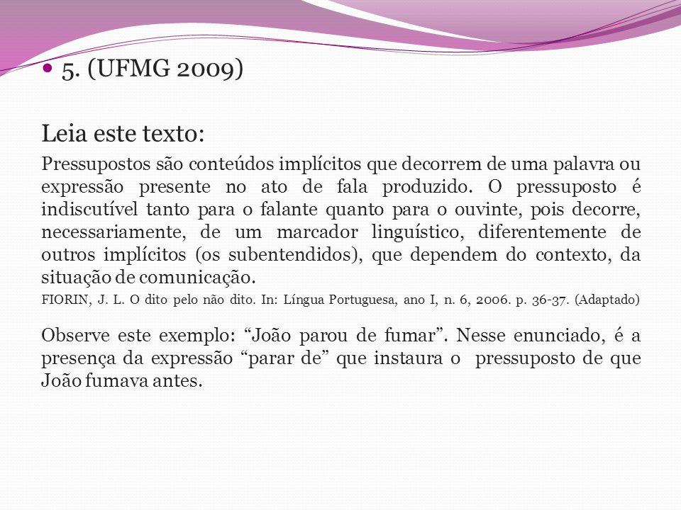 5. (UFMG 2009) Leia este texto: