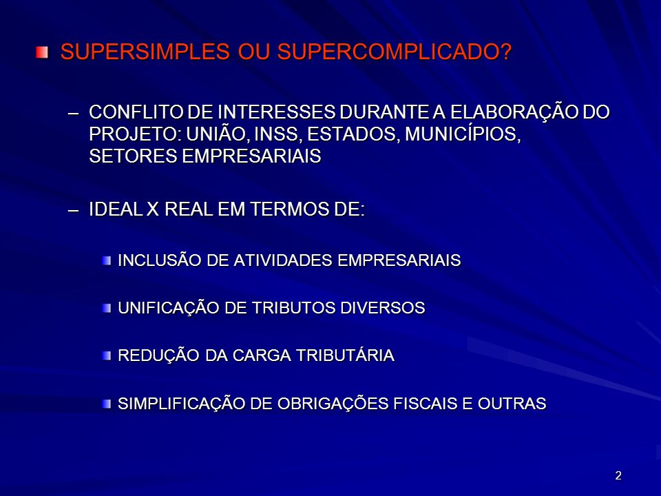 SUPERSIMPLES OU SUPERCOMPLICADO