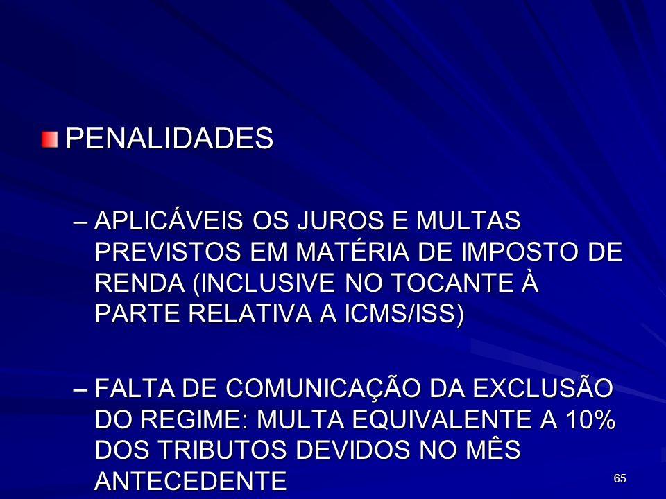 PENALIDADES APLICÁVEIS OS JUROS E MULTAS PREVISTOS EM MATÉRIA DE IMPOSTO DE RENDA (INCLUSIVE NO TOCANTE À PARTE RELATIVA A ICMS/ISS)