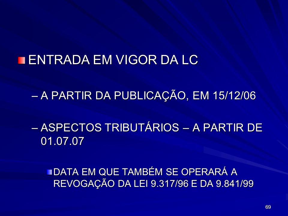 ENTRADA EM VIGOR DA LC A PARTIR DA PUBLICAÇÃO, EM 15/12/06