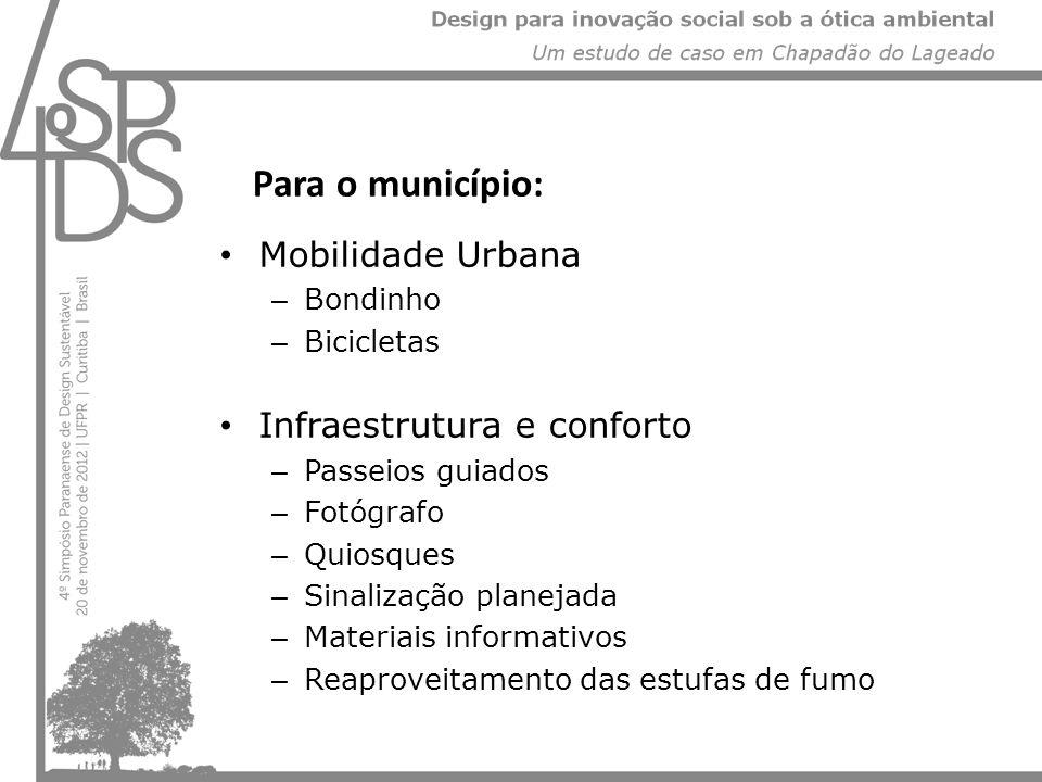 Para o município: Mobilidade Urbana Infraestrutura e conforto Bondinho