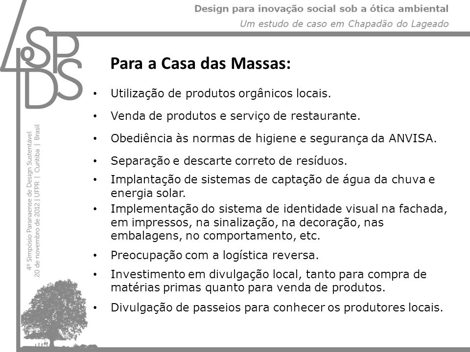 Para a Casa das Massas: Utilização de produtos orgânicos locais.