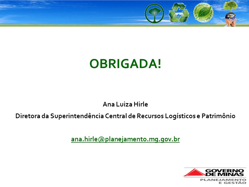 OBRIGADA! Ana Luiza Hirle