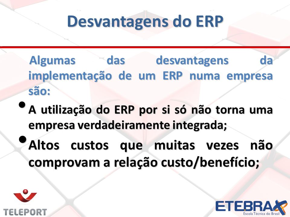 Desvantagens do ERP Algumas das desvantagens da implementação de um ERP numa empresa são: