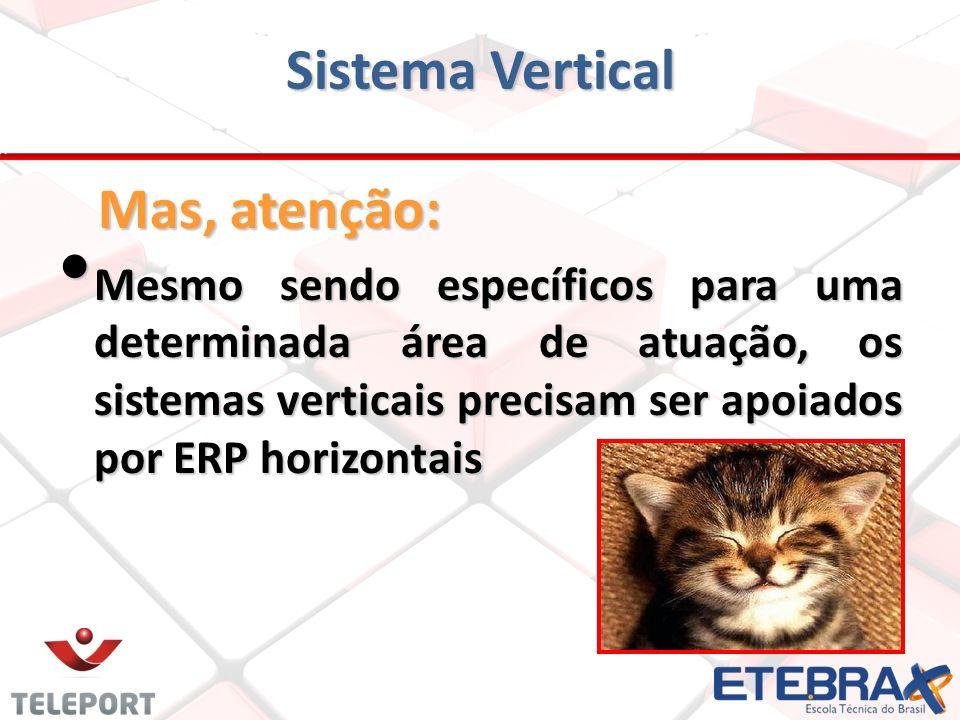 Sistema Vertical Mas, atenção: