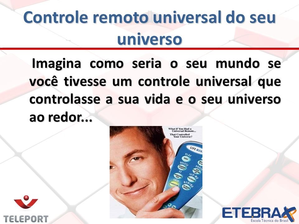 Controle remoto universal do seu universo