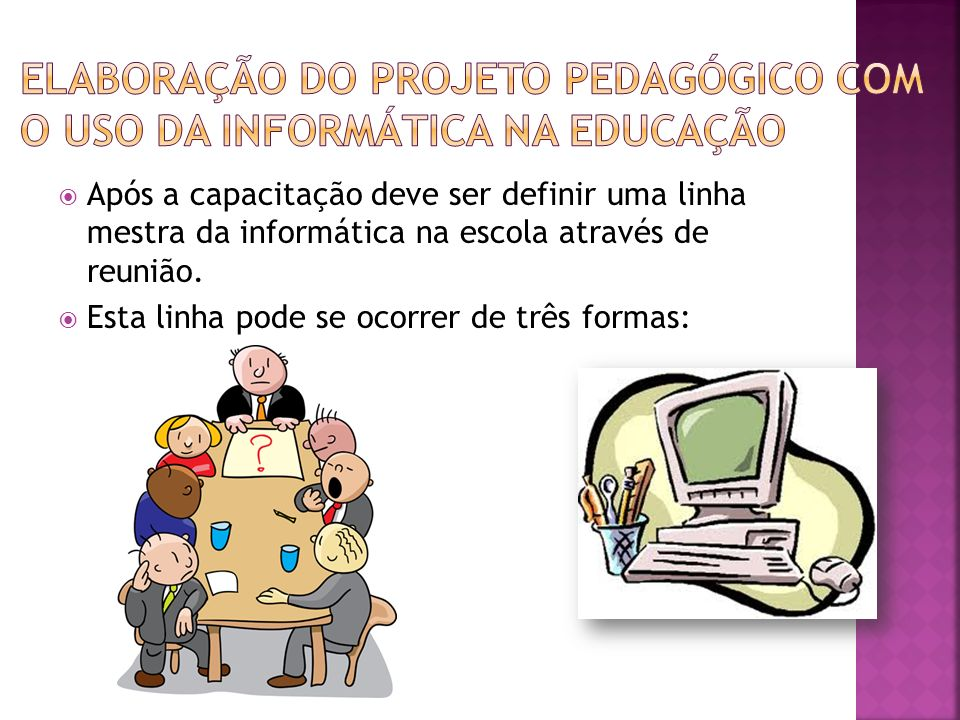 Elaboração do projeto pedagógico com o uso da informática na educação