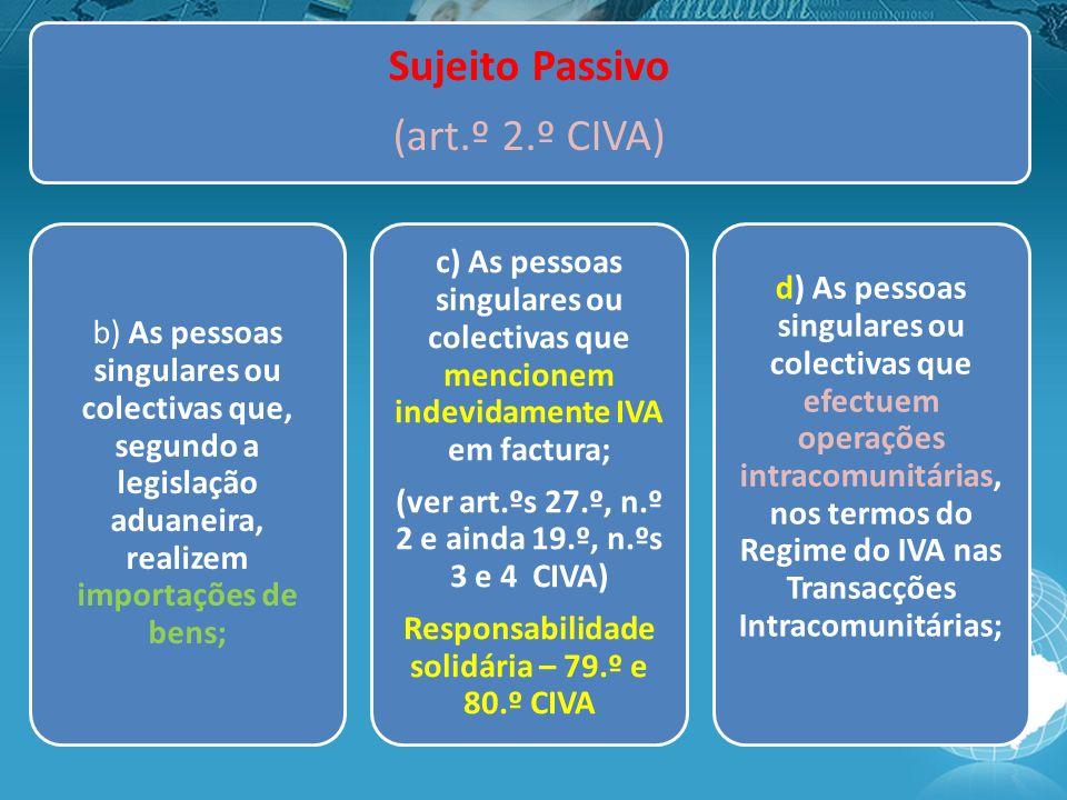 (ver art.ºs 27.º, n.º 2 e ainda 19.º, n.ºs 3 e 4 CIVA)