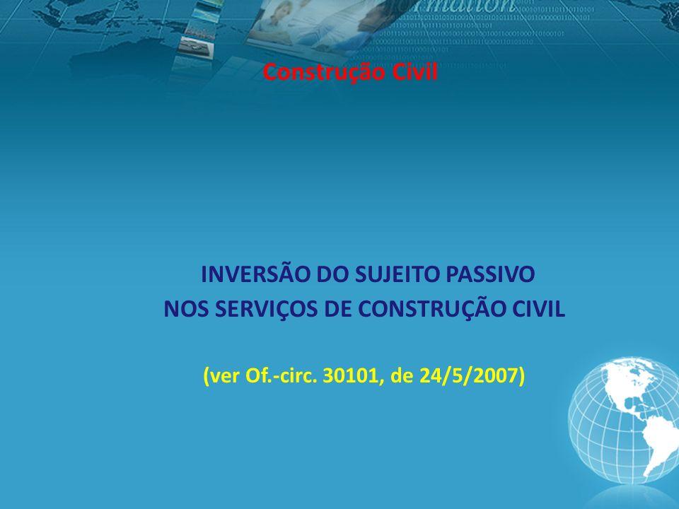 INVERSÃO DO SUJEITO PASSIVO NOS SERVIÇOS DE CONSTRUÇÃO CIVIL