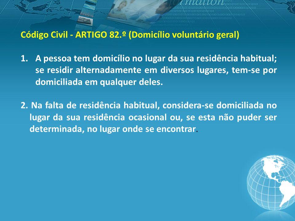 Código Civil - ARTIGO 82.º (Domicílio voluntário geral)
