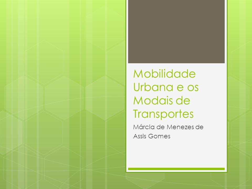 Mobilidade Urbana e os Modais de Transportes