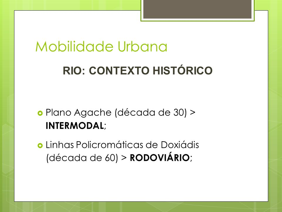 RIO: CONTEXTO HISTÓRICO