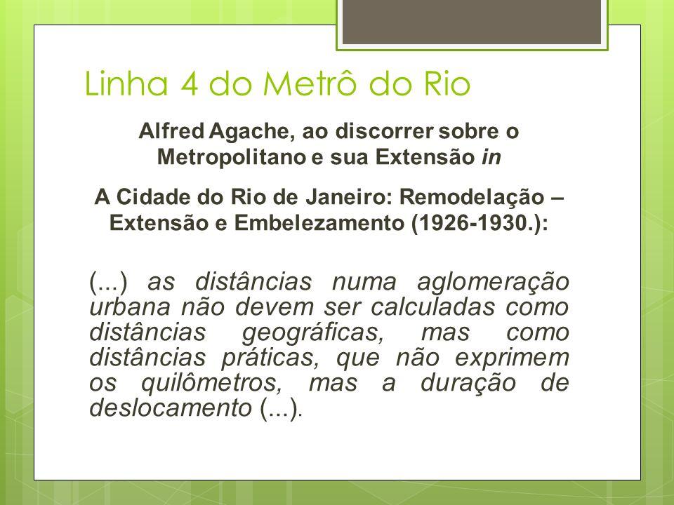 Alfred Agache, ao discorrer sobre o Metropolitano e sua Extensão in