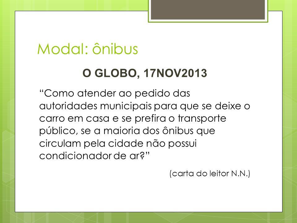Modal: ônibus O GLOBO, 17NOV2013