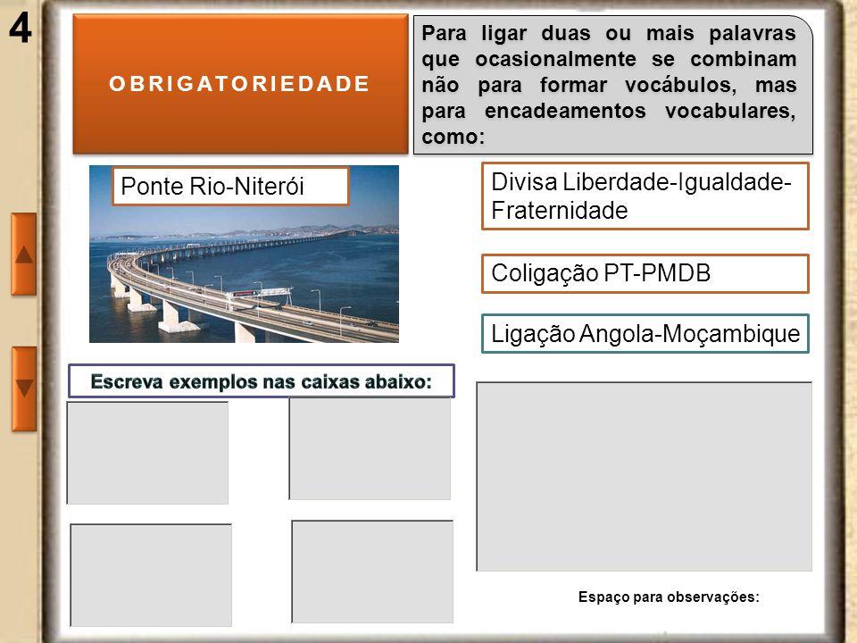 Escreva exemplos nas caixas abaixo: Espaço para observações: