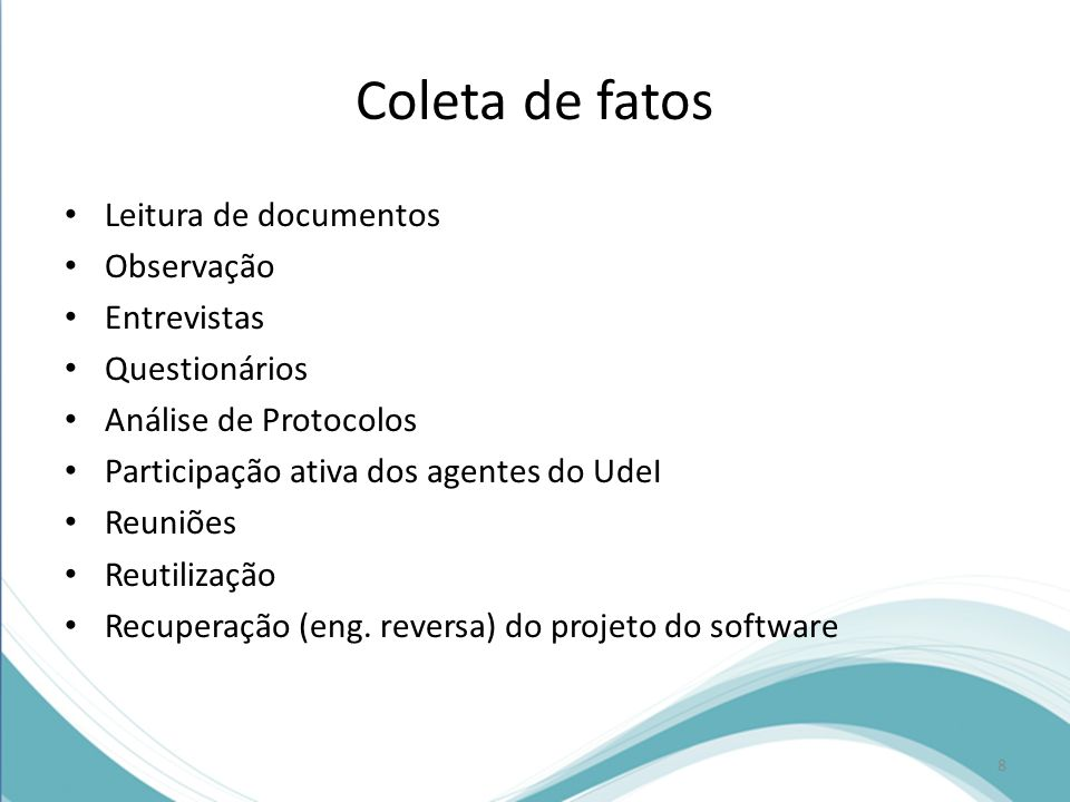 Coleta de fatos Leitura de documentos Observação Entrevistas
