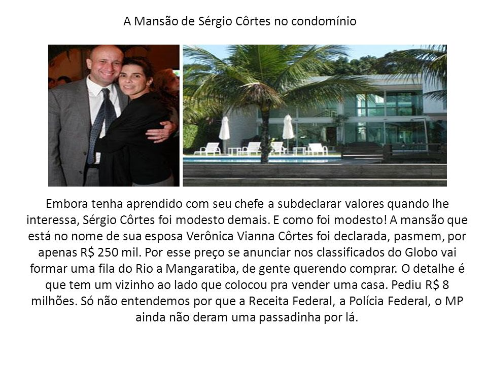 A Mansão de Sérgio Côrtes no condomínio
