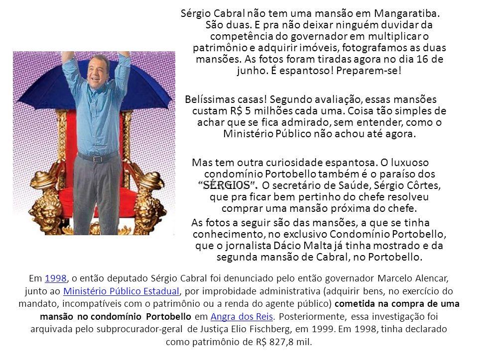 Sérgio Cabral não tem uma mansão em Mangaratiba. São duas