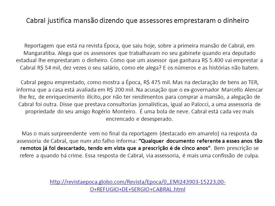 Cabral justifica mansão dizendo que assessores emprestaram o dinheiro