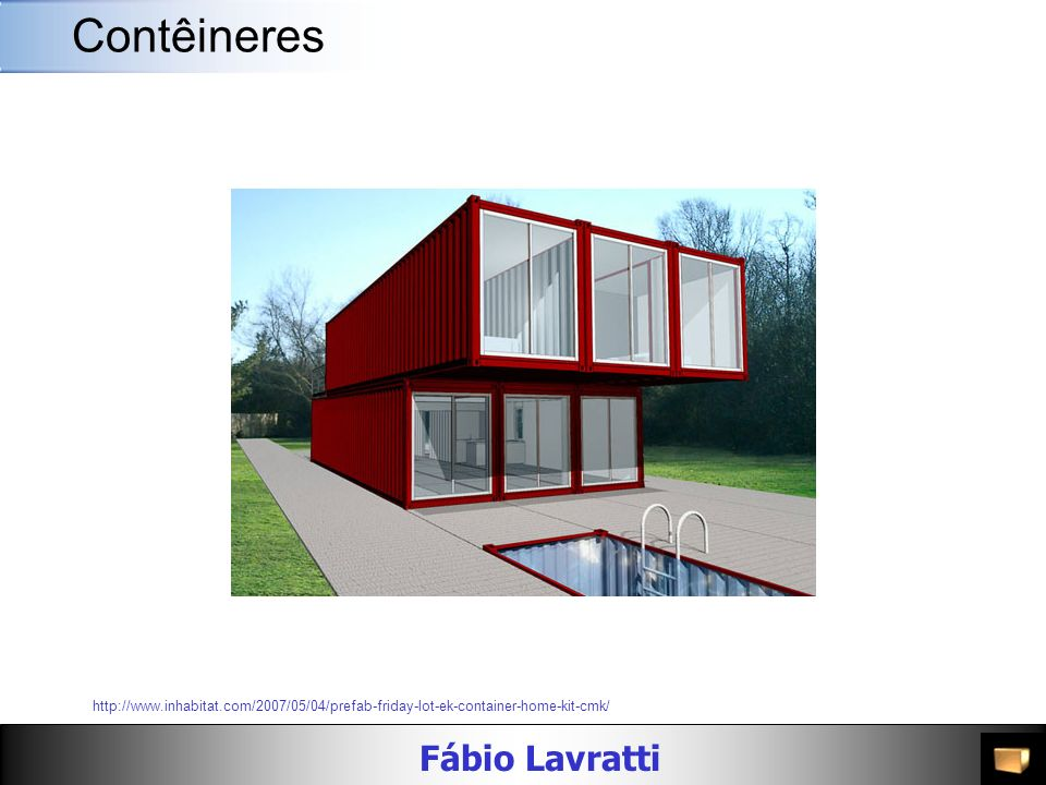 Contêineres http://www.inhabitat.com/2007/05/04/prefab-friday-lot-ek-container-home-kit-cmk/
