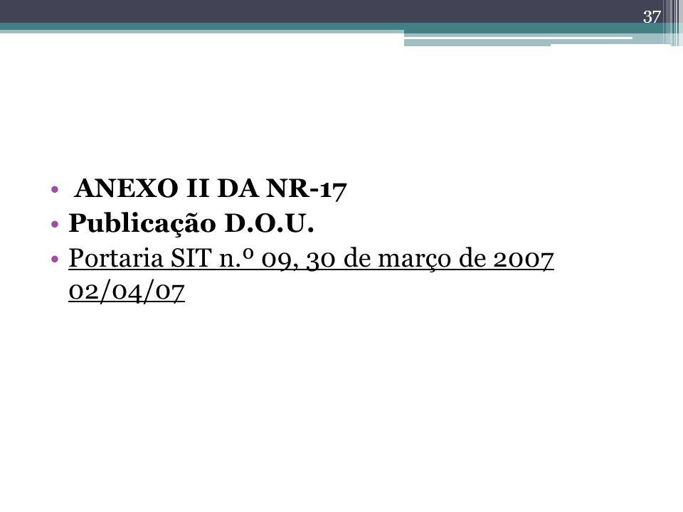 ANEXO II DA NR-17 Publicação D.O.U. Portaria SIT n.º 09, 30 de março de 2007 02/04/07